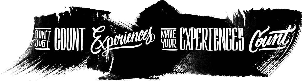 Don't just count your experiences, make your experiences count