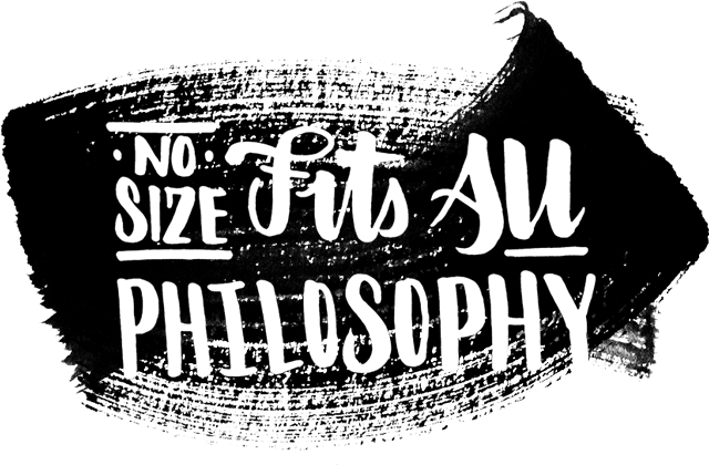 No-size-fits-all Philosophy.